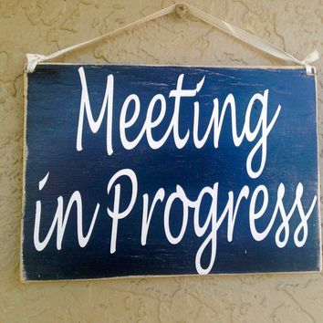 10x8 Meeting In Progress Wood Sign