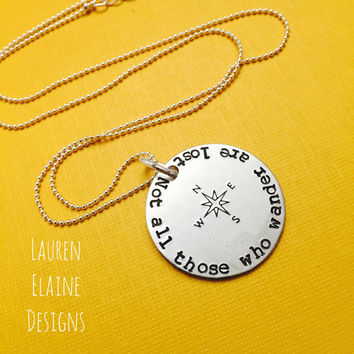 Not All Those Who Wander Are Lost With Compass Rose- Hand Stamped 1 inch Circle Necklace- Choose Your Charm Metal and Chain