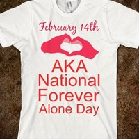 National Forever Alone Day - Classy yet Sassy