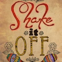 Shake It Off - PAPER PRINT, bohemian art, typographic print, inspirational quote, typography poster