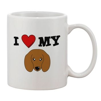 I Heart My - Cute Doxie Dachshund Dog Printed 11oz Coffee Mug by TooLoud