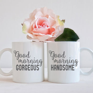 GOOD MORNING Gorgeous Handsome, Set of 2 Mugs, Couple Newly Engaged Gift, Engagement Mug, Bride to Be Gift, Coffee Mug, Cup Office Decor