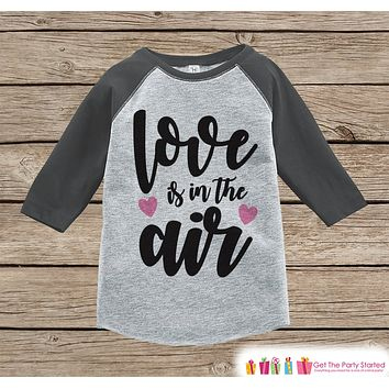 Girls Valentines Outfit - Love Is In The Air - Valentine Shirt or Onepiece - Girl Valentine's Day Shirt - Baby, Toddler, Youth - Grey Raglan