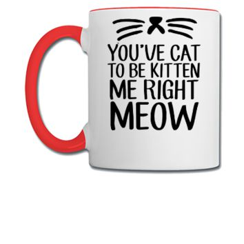 Cat To Be Kitten Me - Coffee/Tea Mug