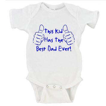 This Kid Has The Best Dad Ever! Father's Day Onesuit Gerber Onesuit ®