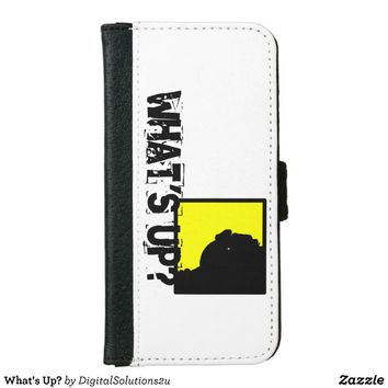 What's Up? Wallet Phone Case For iPhone 6/6s