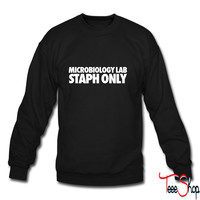 Microbiology Lab Staph Only crewneck sweatshirt
