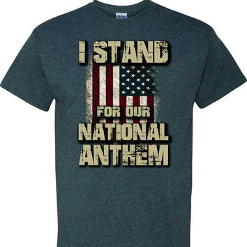I Stand For Our National Anthem on a Dark Heather T Shirt