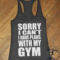 Gym Workout Tank Top Sorry, I can't I have Plans with my Gym Workout Shirt. Crossfit Workout Tank. Racerback Gym Tank Top