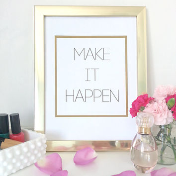 Make it happen typographic print  - gold word art - inspirational wall decor