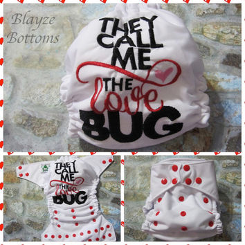 MADE TO ORDER Valentines They Call Me The Love Bug One Size Pocket Diaper or Cover