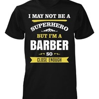 Funny Gift For A Superhero Barber - Unisex Tshirt