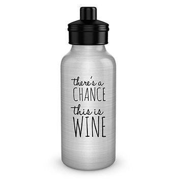 Funny water bottle - There's a chance this is wine