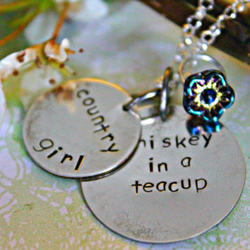 Hand Stamped Country Girl Necklace, Whiskey In A Teacup