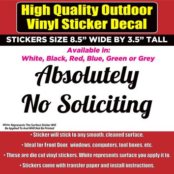 Absolutely No Soliciting -Vinyl Business Home Window Door Sticker decal
