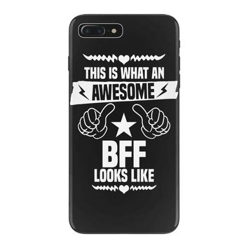 Awesome Bff Looks Like iPhone 7 Plus Case
