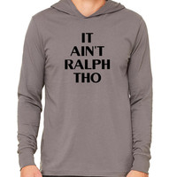 It Ain't Ralph Tho Gym Gift Marathon Unisex Jersey Long Sleeve Hoodie