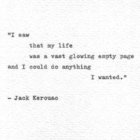 Jack Kerouac Hand Typed Letterpress Print '... anything I wanted' On The Road Inspirational Quote Vintage Typewriter Mid Century Literature