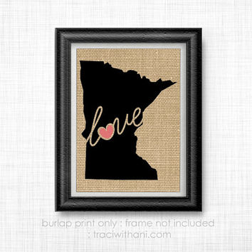Minnesota Love! - MN Burlap Printed Wall Art: Print, Silhouette, Print, Heart, Home, State, United States, Rustic, Typography, Artwork, Map