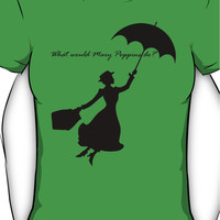 What would Mary Poppins do? Women's T-Shirt