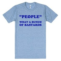People, What A Bunch Of Bastards-Unisex Athletic Blue T-Shirt