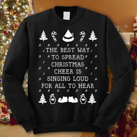 Best Way To Spread Christmas Cheer - ELF Ugly Christmas Shirt Tshirt Sweatshirt For Women,Men # Unisex Sizing # Color Black and White