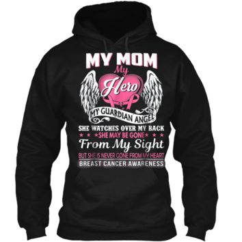 My Mom Hero My Guardian Angel Breast Cancer Awareness  Pullover Hoodie 8 oz