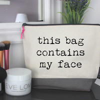'This Bag Contains My Face' Wash Bag