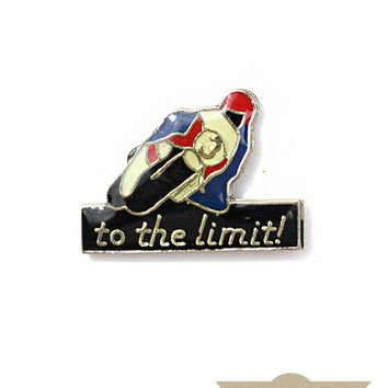 To The Limit Vintage Pin