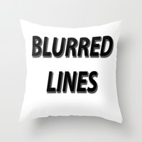 Blurred Lines Throw Pillow by RQ Designs (Retro Quotes)