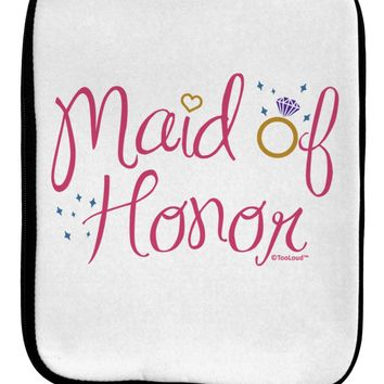 Maid of Honor - Diamond Ring Design - Color 9 x 11.5 Tablet  Sleeve by TooLoud
