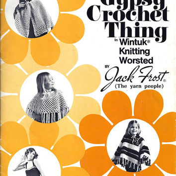 1970 Vintage The Gypsy Crochet Thing Book by Jack Frost, Wintuk Knitting Worsted, Vo. 79, 31 Pages, Vests, Ponchos, Dresses, Crochet & Knit