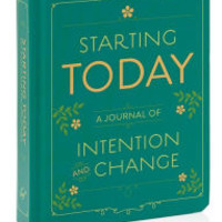 Starting Today: A Journal of Intention and Change