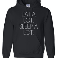 Eat a lot sleep a lot hoodie eat and sleep hoodie funny humor for him for her