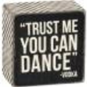 You Can Dance Sign By Primitives By Kathy