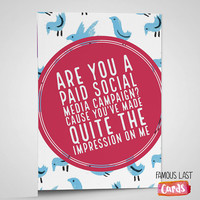 Are you a paid social media campaign? Cheesy pick up line card for girlfriend / boyfriend / valentines