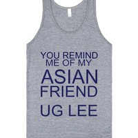You remind me of my asian friend ug lee-Unisex Athletic Grey Tank