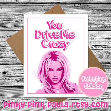 Britney Spears Card (Funny Valentine Card. Valentine Card Her. Valentines Day Card. Love Card For Him. Britney Spears. I Love You Card)