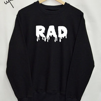 Rad Sweater Sweatshirt Top Tumblr Fashion Funny Grunge Slogan Dope Jumper