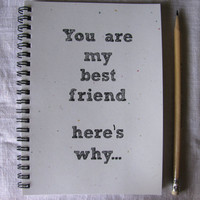 LIMITED EDITION with stardust white cover- You are my best friend here's why - 5 x 7 journal