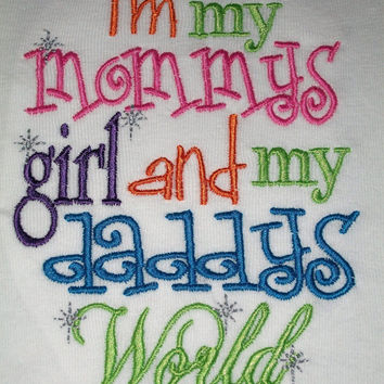 I'm My Mommy's Girl and My Daddy's World Embroidered by XOXOAsh