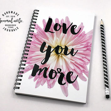 Writing journal, spiral notebook, bullet journal, cute journal, diary, sketchbook, white floral, romantic, blank lined grid - Love you more