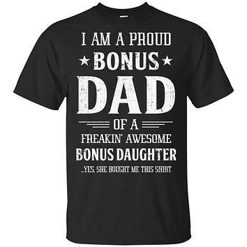 I'm A Proud Bonus Dad Fathers Day Gift From Daughter
