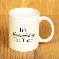 Mug- MotherF'ing Tea Time