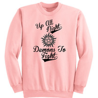 Up All Night, Demons To Fight, Supernatural Unisex Crewneck Sweatshirt, fandom sweatshirt,