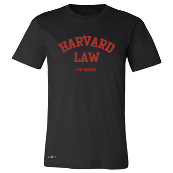 Zexpa Apparel™ Harvard Law Men's T-shirt Just Kidding Humor Cool Tee
