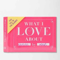 What I Love About You By Knock Knock