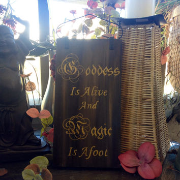 Goddess Is Alive and Magic Is Afoot, Reclaimed Wood Hand-Painted indoor/outdoor sign, Goddess gift, OOAK