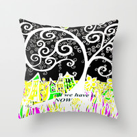 NOW  Throw Pillow by RokinRonda