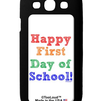 Happy First Day of School Galaxy S3 Case  by TooLoud